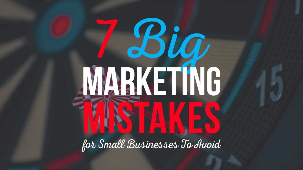 7 Marketing Business Mistakes